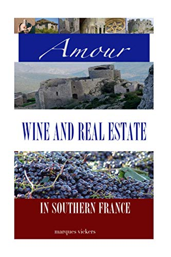 9781500493530: Amour, Wine and Real Estate in Southern France