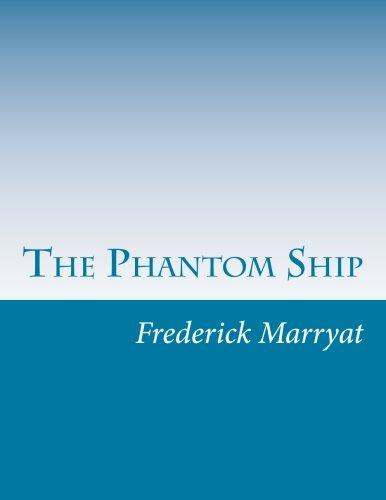 The Phantom Ship (Paperback): Captain Frederick Marryat