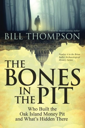 9781500496326: The Bones in the Pit: Who Built the Oak Island Money Pit and What's Hidden There
