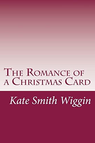The Romance of a Christmas Card (Paperback): Kate Douglas Smith