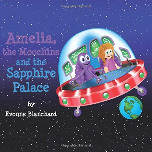 9781500496586: Amelia, the Moochins and the Sapphire Palace: Book One (Amelia's Amazing Space Adventures)