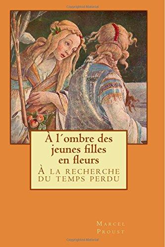 À l'ombre des jeunes filles en fleurs: Marcel Proust