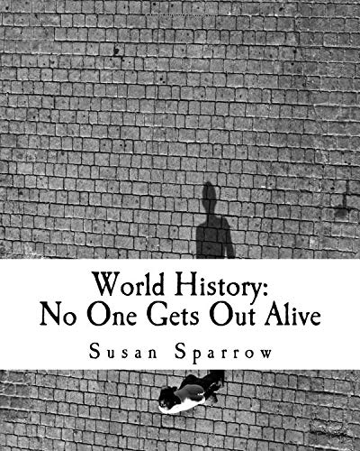 9781500499440: World History: No One Gets Out Alive