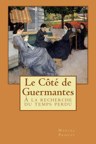 Le Côté de Guermantes: À la recherche: Marcel Proust