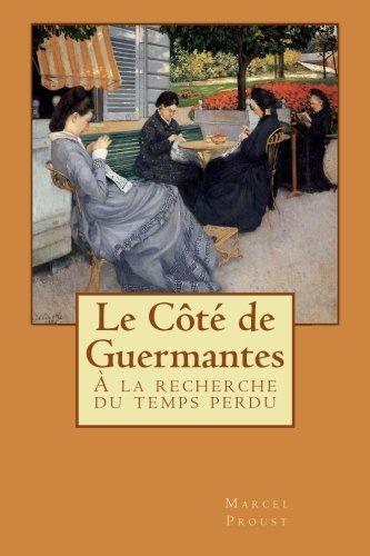 9781500499488: Le Côté de Guermantes: À la recherche du temps perdu (Volume 3) (French Edition)