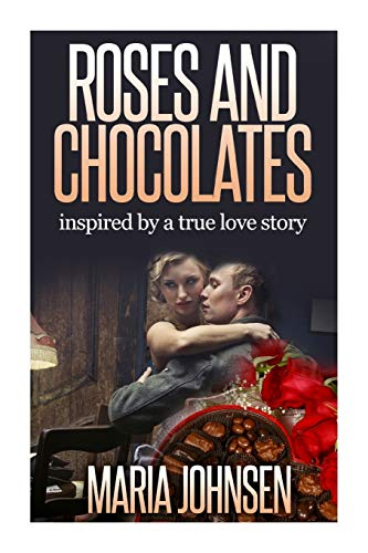 9781500499662: Roses And Chocolates: Based on a true story