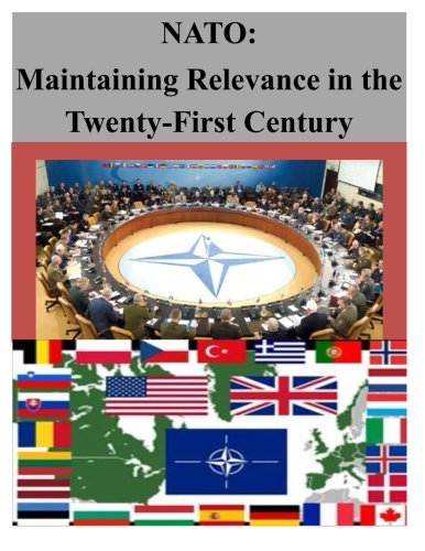 9781500500719: NATO: Maintaining Relevance in the Twenty-First Century