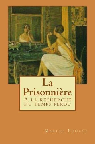 9781500500948: La Prisonnière: À la recherche du temps perdu (Volume 5) (French Edition)