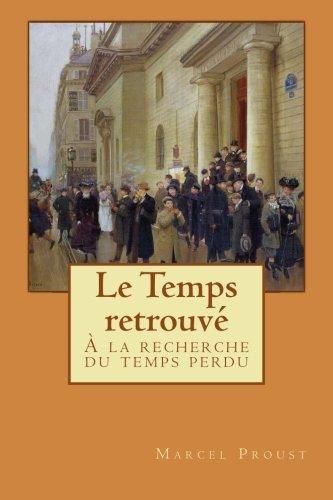 9781500501228: Le Temps retrouvé: À la recherche du temps perdu (Volume 7) (French Edition)