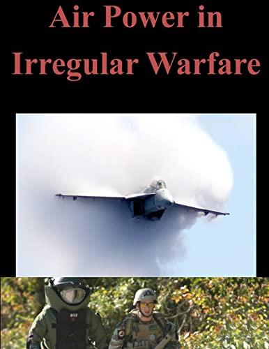 9781500501419: Air Power in Irregular Warfare