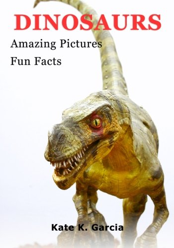 9781500502126: Dinosaurs: Kids Book Of Fun Facts & Amazing Pictures On Animals In Nature (Animals of the world series)