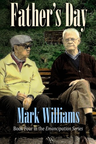 Father's Day (Emancipating Series) (Volume 4): Williams, Mr. Mark J