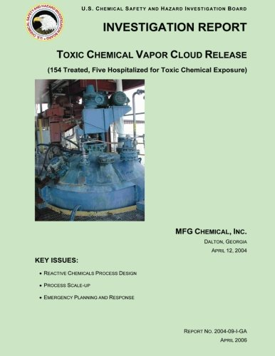 9781500502997: Investigation Report: Toxic Chemical Vapor Cloud Release: (154 Treated, Five Hospitalized for Toxic Chemical Exposure)