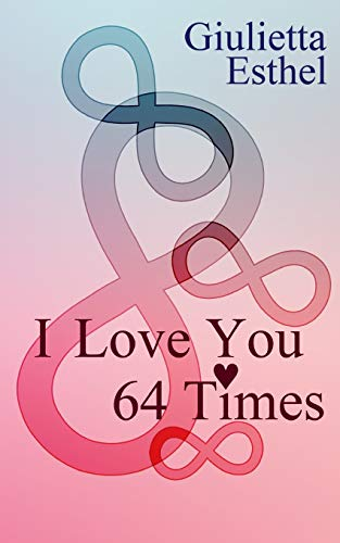9781500503888: I Love You 64 Times: Poetry Collection