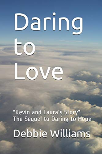 9781500505868: Daring to Love: Kevin and Laura's Story