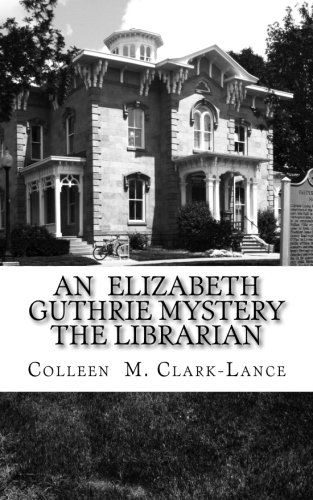 9781500506124: An Elizabeth Guthrie Mystery The Librarian: The Librarian (Volume 5)