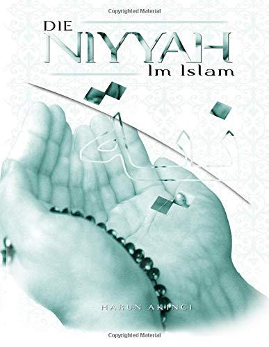 9781500506650: Die Niyya im Islam: und deren Bedeutung für das soziale Leben