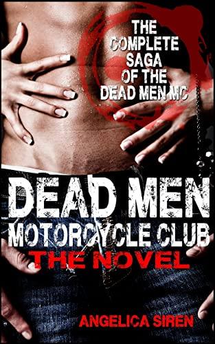 Dead Men Motorcycle Club - The Novel: Siren, Angelica