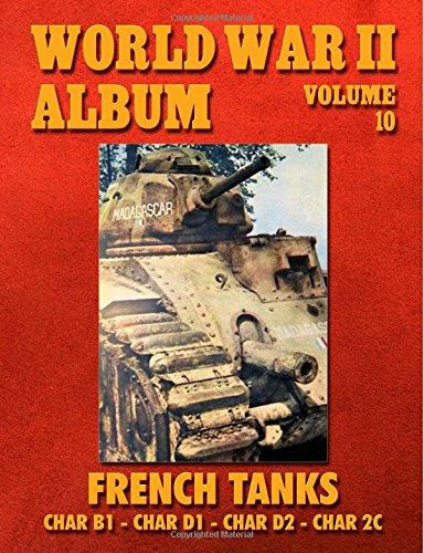 9781500508142: World War II Album Volume 10: French Tanks: Char B1 - Char D1 - Char D2 - Char 2C