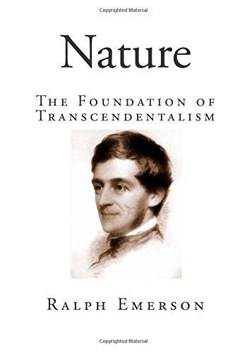 9781500508548: Nature: The Foundation of Transcendentalism (Top 100 Classic Books - Transcendentalism)