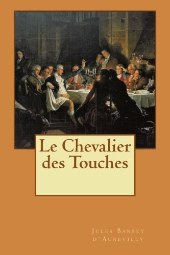 9781500509774: Le Chevalier des Touches (French Edition)