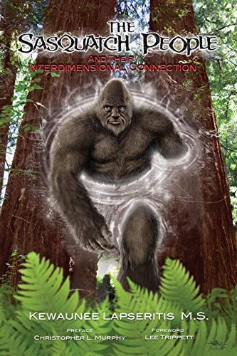 9781500509866: The Sasquatch People and Their Interdimensional Connection