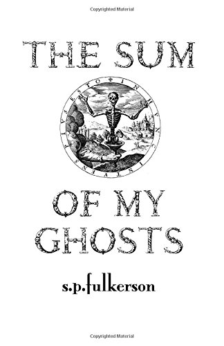 9781500512163: The Sum of My Ghosts