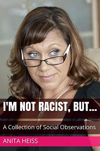 9781500514761: I'm not racist, but...: A collection of social observations