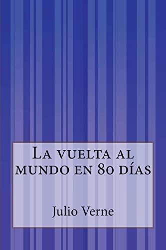 La vuelta al mundo en 80 dÃas: Julio Verne