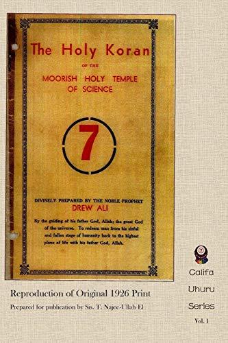 9781500515256: The Holy Koran of the Moorish Holy Temple of Science - Circle 7: Re-print of Original 1926 Publication (Califa Uhuru) (Volume 1)