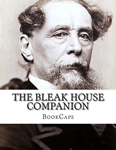 9781500515843: The Bleak House Companion: (Includes Study Guide, Historical Context, Biography and Character Index)