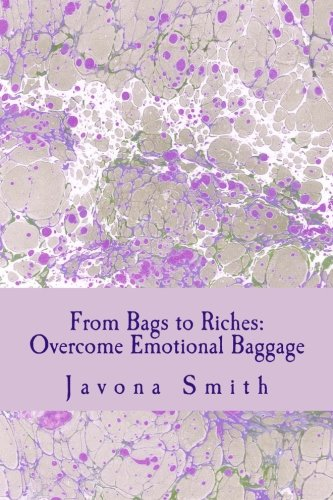 9781500516802: From Bags to Riches: Overcome Emotional Baggage