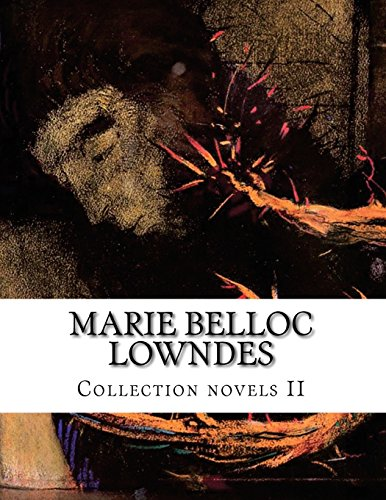 Marie Belloc Lowndes, Collection novels II: Lowndes, Marie Belloc