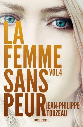 9781500517403: La femme sans peur (Volume 4) (French Edition)