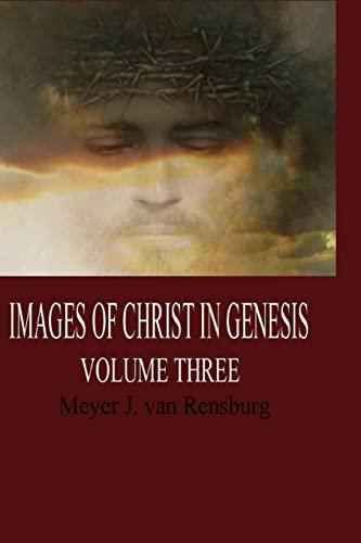9781500517687: 3: Images of Christ in Genesis, Volume Three (Volume 3)