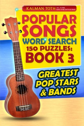 9781500517748: Popular Songs Word Search 150 Puzzles: Book 3: Greatest Pop Stars & Bands