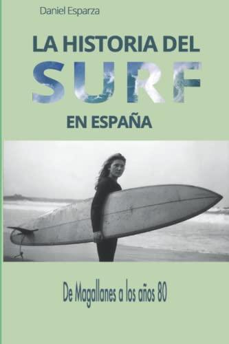 9781500517809: La historia del surf en Espana: De Magallanes a los anos 80