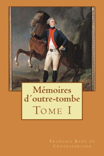 9781500518080: M�moires d'outre-tombe: Tome I