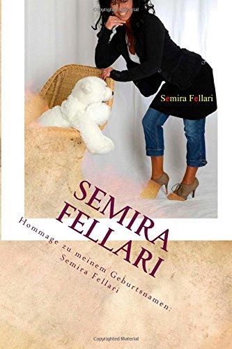 9781500518226: Hommage zu meinem Geburtsnamen: SEMIRA FELLARI