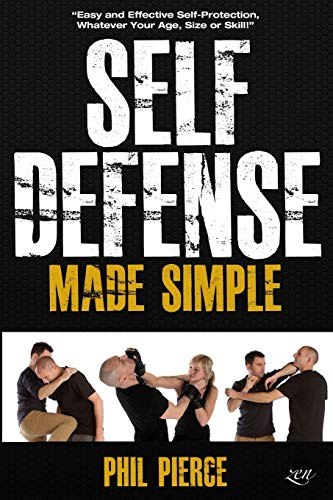 9781500518363: Self Defense Made Simple: Easy and Effective Self Protection Whatever Your Age, Size or Skill!