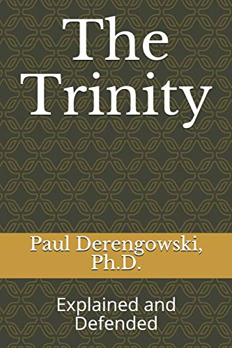 9781500518684: The Trinity: Explained and Defended