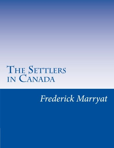 9781500518912: The Settlers in Canada