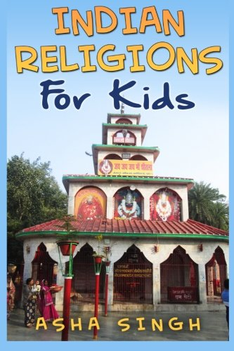 Indian Religions For Kids: Singh, Asha