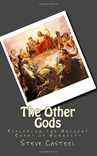9781500520403: The Other Gods: Exploring the Ancient Enemy of Humanity