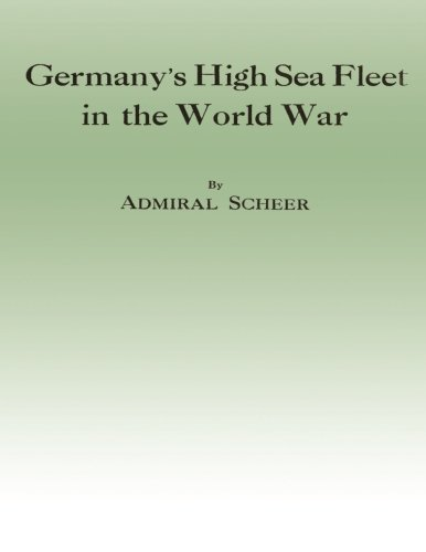 Germany's High Sea Fleet in the World: Scheer, Admiral