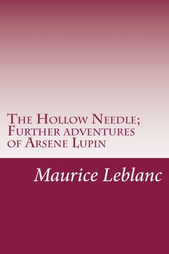9781500521752: The Hollow Needle; Further adventures of Arsene Lupin