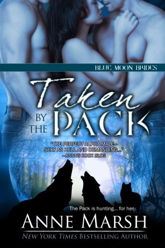 9781500525255: Taken by the Pack (Blue Moon Brides) (Volume 4)