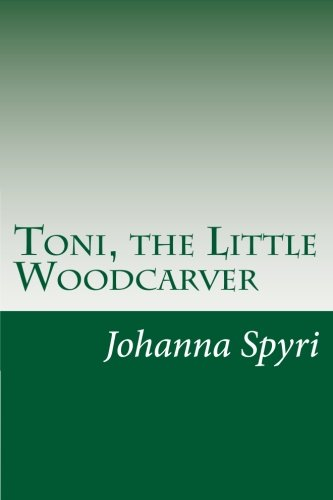 9781500525279: Toni, the Little Woodcarver