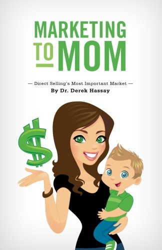 9781500526771: Marketing to Mom: Direct Selling's Most Important Market