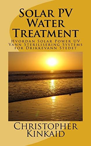 9781500527426: Solar PV Water Treatment: Hvordan Solar Power UV Vann Sterilisering Systems for Drikkevann Stedet (Norwegian Edition)